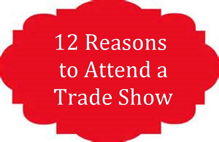 Trade Expositions : 12 Reasons to Attend